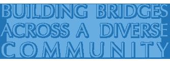 Building Bridges Across a Diverse Community